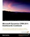 Microsoft Dynamics CRM 2011 Dashboards Cookbook