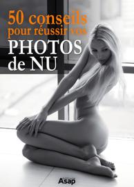 50 conseils pour réussir vos photos de nu