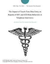 The Impact Of Touch-Tone Data Entry On Reports Of HIV And STD Risk Behaviors In Telephone Interviews.