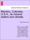 Manitou Colorado USA Its Mineral Waters And Climate
