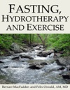 Fasting Hydrotherapy And Exercise