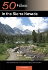 Explorers Guide 50 Hikes In The Sierra Nevada Hikes And Backpacks From Lake Tahoe To Sequoia National Park