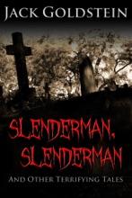 Slenderman, Slenderman - And Other Terrifying Tales