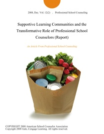 Supportive Learning Communities And The Transformative Role Of Professional School Counselors Report