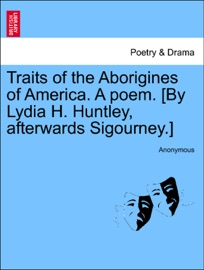 Traits Of The Aborigines Of America A Poem By Lydia H Huntley Afterwards Sigourney