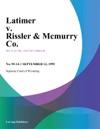 Latimer V Rissler  Mcmurry Co