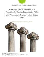 Is Some Form Of Secularism The Best Foundation For Christian Engagement In Public Life? A Response To Jonathan Malesic (Critical Essay)
