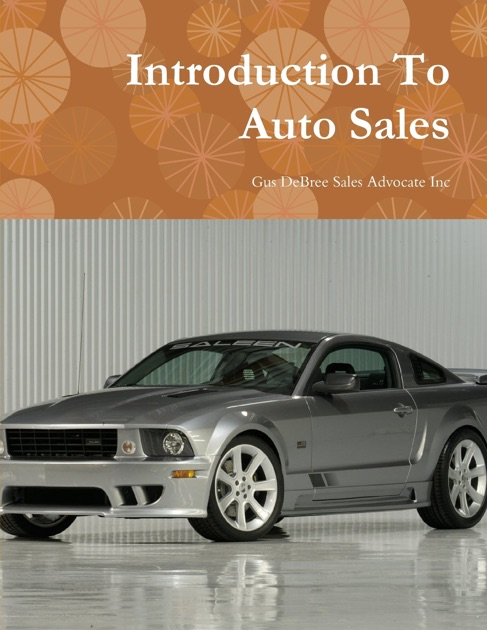 Apple Auto Sales >> Introduction To Auto Sales By Gus Debree On Apple Books