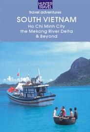 SOUTH VIETNAM: HO CHI MINH CITY, THE MEKONG RIVER DELTA & BEYOND
