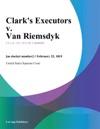 Clarks Executors V Van Riemsdyk