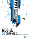 Mobile 3D Graphics With OpenGL ES And M3G