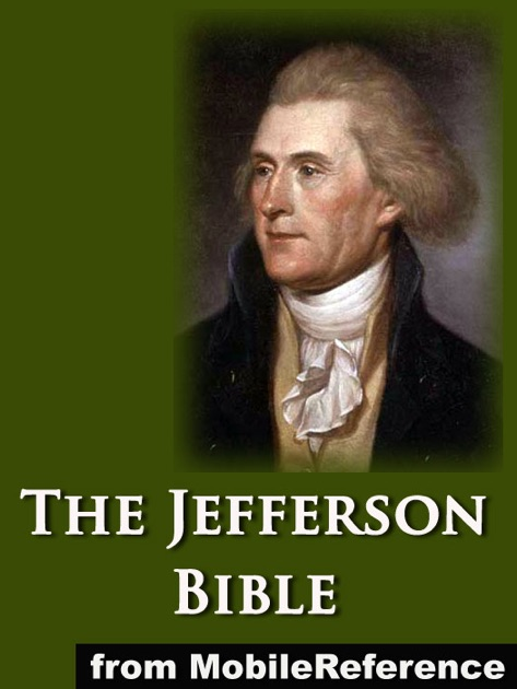 The Jefferson Bible Or The Life And Morals Of Jesus Of Nazareth By