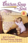 Chicken Soup For The Soul Christian Kids