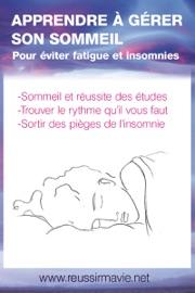 Apprendre à gérer son sommeil - Michèle Longour, Laurie Dannus & www.reussirmavie.net
