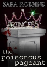 The Poisonous Pageant (Events To Die For Series, #2)