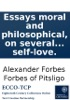 Essays Moral And Philosophical, On Several Subjects: Viz. A View Of The Human Faculties. ... An Essay On Self-love.