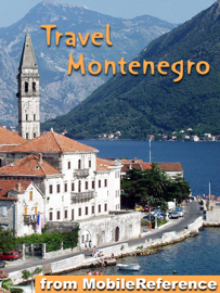 Montenegro: Illustrated Travel Guide, Phrasebook and Maps (Mobi Travel)