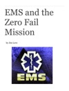 EMS And The Zero Fail Mission