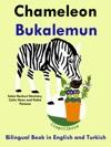 Bilingual Book In English And Turkish Chameleon - Bukalemun - Learn Turkish Series