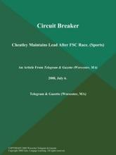 Circuit Breaker; Cheatley Maintains Lead After FSC Race (Sports)