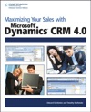 Maximizing Your Sales With Microsoft Dynamics CRM 40