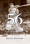 56 Joe DiMaggio And The Last Magic Number In Sports