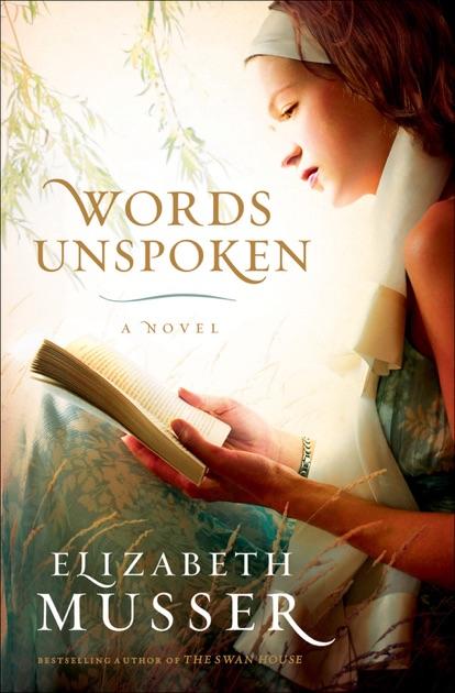 Words Unspoken By Elizabeth Musser On Apple Books