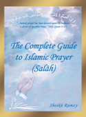 The Complete Guide to Islamic Prayer (Salah)