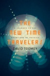 The New Time Travelers A Journey To The Frontiers Of Physics