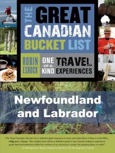 The Great Canadian Bucket List — Newfoundland and Labrador - Robin Esrock