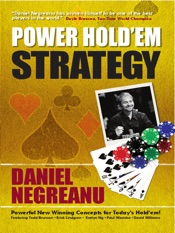 Daniel Negreanu's Power Hold'em Strategy