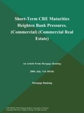 Short-Term CRE Maturities Heighten Bank Pressures (Commercial) (Commercial Real Estate)