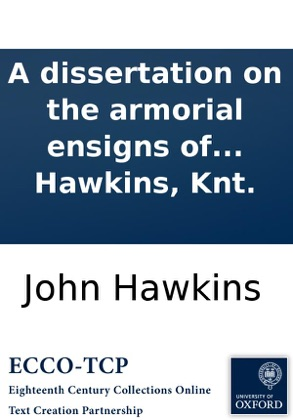 A dissertation on the armorial ensigns of the County of Middlesex, and of the Abbey and City of Westminster. By Sir John Hawkins, Knt. image