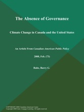 The Absence Of Governance: Climate Change In Canada And The United States