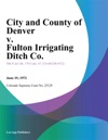 City And County Of Denver V Fulton Irrigating Ditch Co