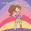 I Am Beautiful BecauseI Am Unique