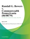 Randall G Bowers V Commonwealth Pennsylvania