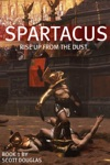 Spartacus - Rise Up From The Dust