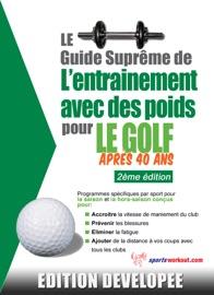 LE GUIDE SUPRêME DE LENTRAINEMENT AVEC DES POIDS POUR LE GOLF APRèS 40 ANS