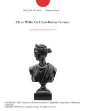 Claire D'albe Ou L'anti-Roman Feminin.