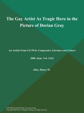 The Gay Artist As Tragic Hero In The Picture Of Dorian Gray