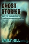 Ghost Stories And The Unexplained Book One