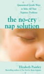 The No-Cry Nap Solution Guaranteed Gentle Ways To Solve All Your Naptime Problems