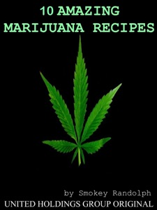 10 Amazing Marijuana Recipes da Smokey Randolph