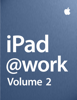 Apple Inc. - Business - iPad at Work - Volume 2 artwork