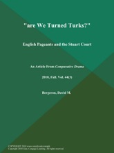 Are We Turned Turks?: English Pageants And The Stuart Court
