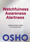 Watchfulness Awareness Alertness