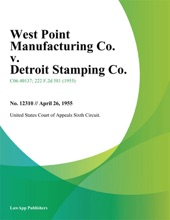 West Point Manufacturing Co. V. Detroit Stamping Co.