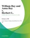 William Ray And Anna Ray V Herbert L