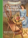 Classic Starts Grimms Fairy Tales